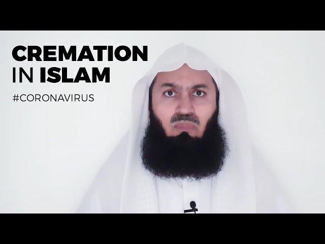 Cremating Muslims who die of Coronavirus - IMPORTANT - Mufti Menk