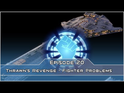 Fighter Problems - Empire of the Hand - Thrawn's Revenge 2.2 (Forces of Corruption mod) - Ep 20