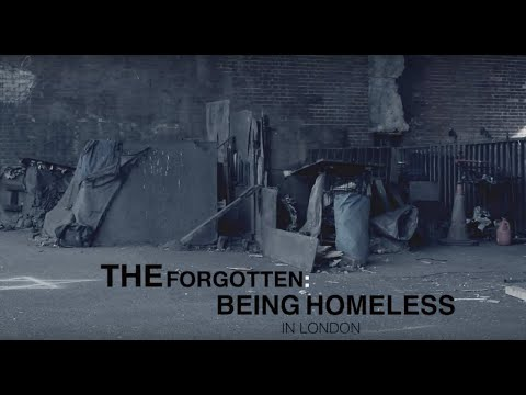The Forgotten: Being Homeless In London DOCUMENTARY