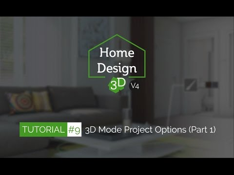 Home Design 3D - TUTO 9 (Part 1) - 3D Mode Project Options