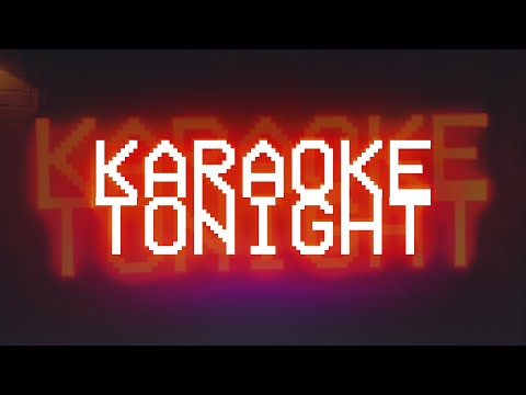 KARAOKE TONIGHT: A PAN & SCAN LOVE LETTER