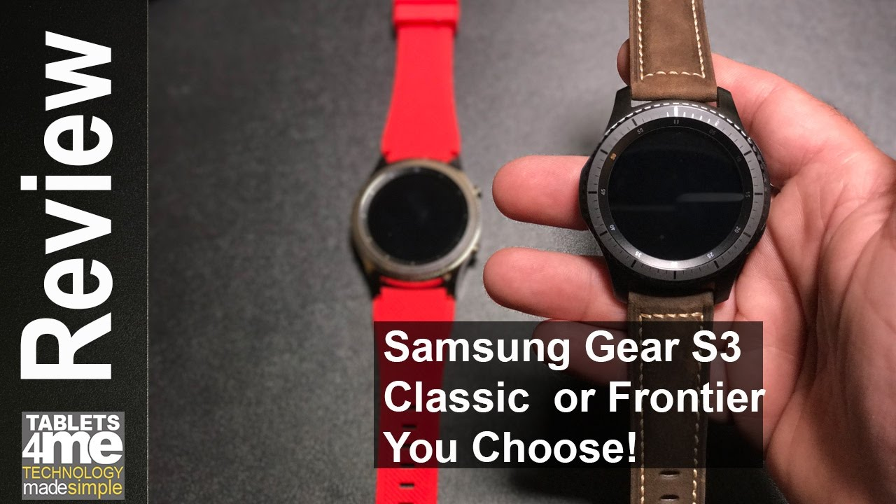 Samsung Gear S3 Classic Or Frontier Cant Make Up Your Mind Check Double Side Strap Only This Comparison Out Youtube
