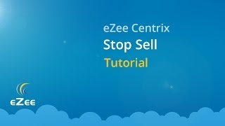 How to Use Stop Sell in eZee Centrix Hotel Channel Manager Software?