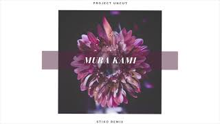 Project Uncut: Mura Kami (Stiko Remix) [The Sound Of Everything]