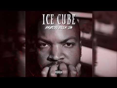 Ice Cube - Anybody Seen 'Em (Explicit)