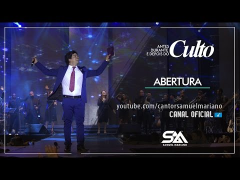 Abertura - Samuel Mariano - DVD Antes, Durante e Depois do Culto - Ao Vivo