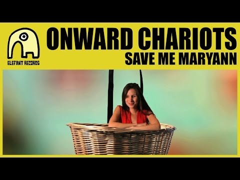 ONWARD CHARIOTS - Save Me Maryann [Official]