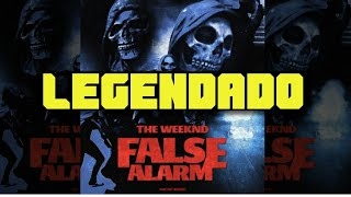 Download The Weeknd - False Alarm (Legendado/Tradução) (Live) MP3 song and Music Video
