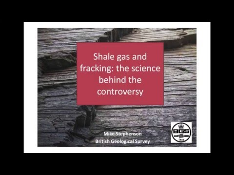Shale Gas and Fracking - Prof Michael Stephenson (BGS) lecture at LSE