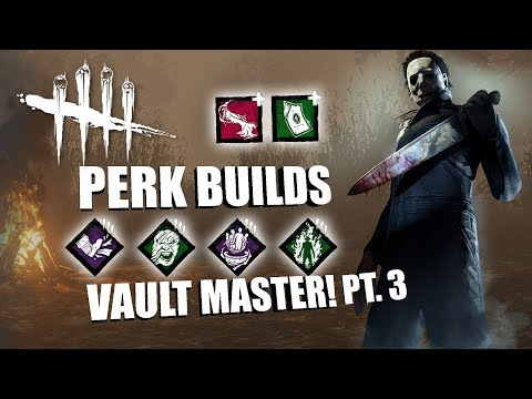 VAULT MASTER! PT. 3 | Dead By Daylight MICHAEL MYERS PERK BUILDS