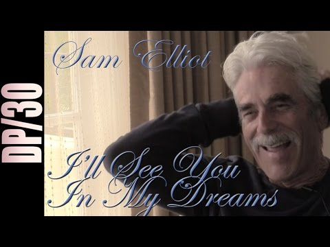 DP/30: I'll SeeYou In My Dreams, Sam Elliott