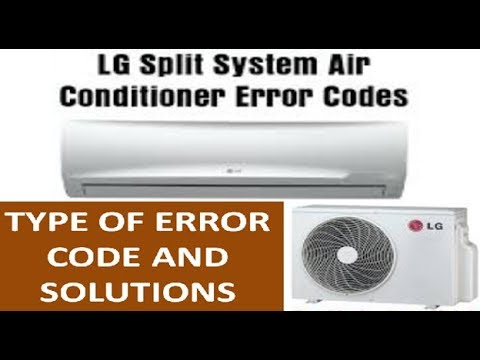 LG Split Air Conditioner System Error Codes | How to Identify and Resolve Error Codes in AC