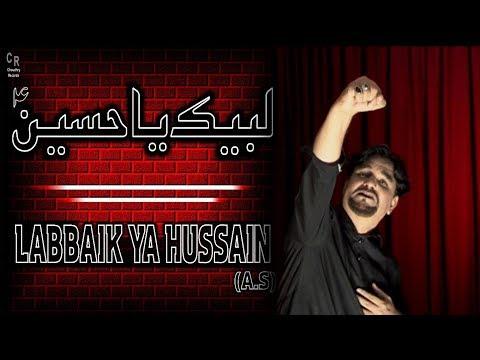 Khurshid Ali Monis/LABBAIK YA HUSSAIN/Album 2018-2019/Moharram 1440H