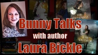 #BunnyTalks with YA Author: Laura Bickle + GIVEAWAY! Thumbnail