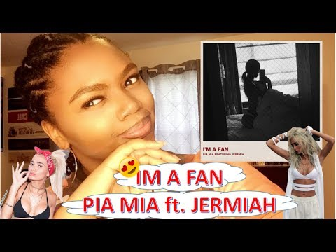 Pia Mia - IM A FAN (Audio) ft. Jermiah (REACTION)