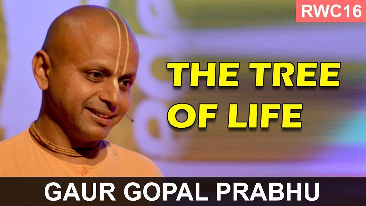Download The Tree of Life - Gaur Gopal Prabhu at the RWC16