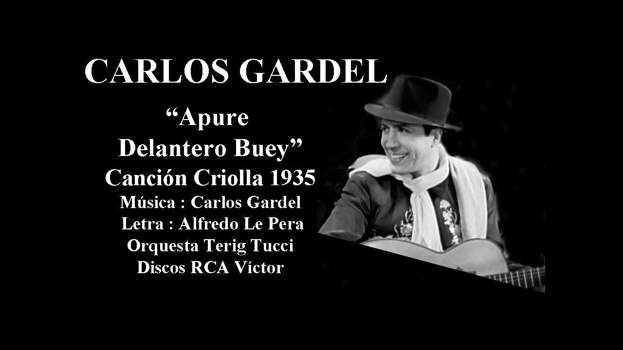 Carlos Gardel - Apure delantero Buey - Canción Criolla 1934