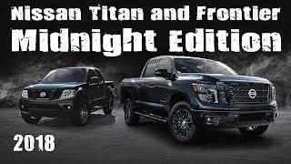 "New 2018 Nissan Titan And Frontier ""Midnight Edition"" Pickup Trucks"