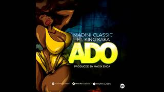 Madini Classic ft King Kaka - Ado (Official Audio) SMS SKIZA CODE 5800195 To 811