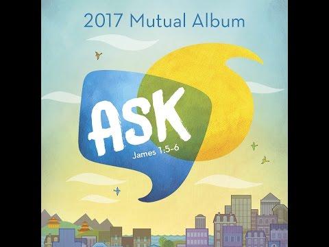 Ask of God. Youth mutual theme 2017 Lyrics