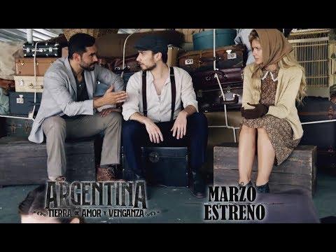En marzo vas a conocer la historia de nuestra pasión: Argentina, tierra de amor y venganza