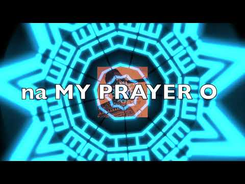 MY PRAYER LYRICS VIDEO