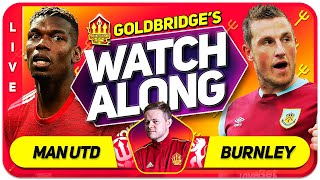 MANCHESTER UNITED vs BURNLEY With Mark GOLDBRIDGE LIVE