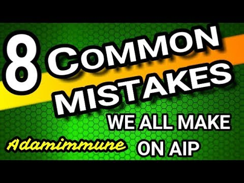 8 COMMON MISTAKES we all make on the Autoimmune Paleo Diet (AIP)