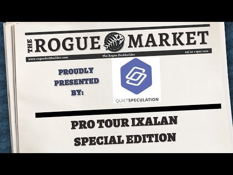 The Rogue Market: Pro Tour Ixalan **special edition** | Presented by Quiet Speculation
