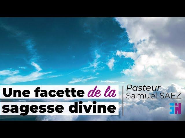 Une facette de la sagesse divine Pasteur Samuel Saez
