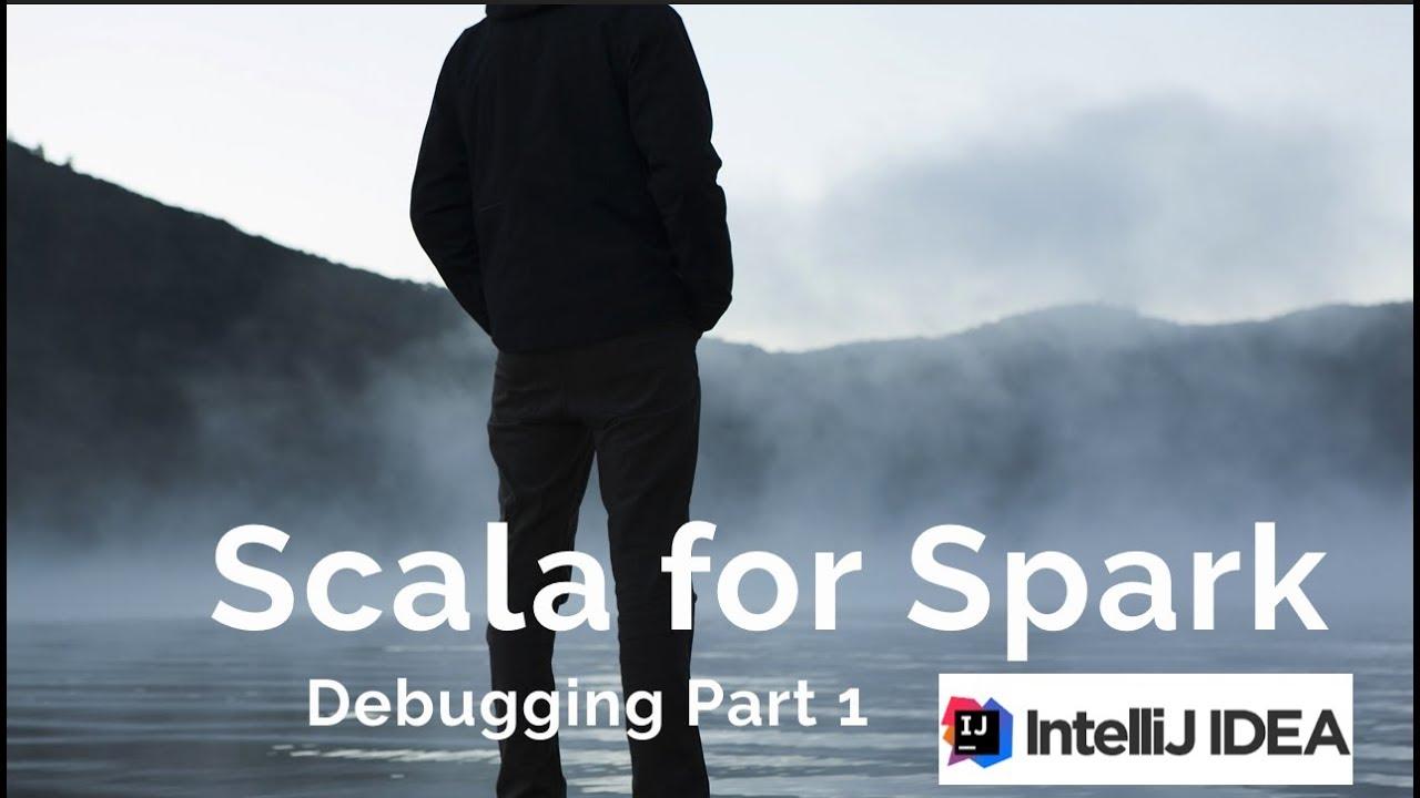 How to Debug Scala Spark in IntelliJ