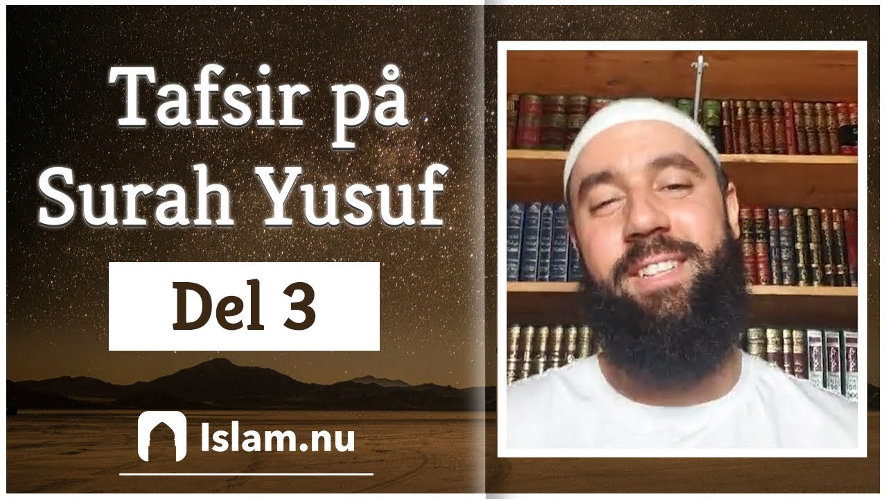 Tafsir på Surah Yusuf | del 3