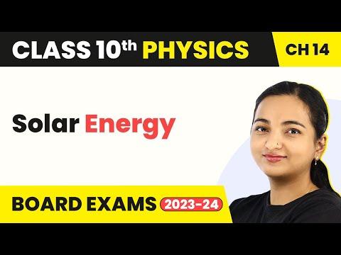 Solar Energy - Sources of Energy   Class 10 Physics