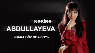 Nəsibə Abdullayeva  Qara göz boy boy