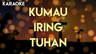 Download KUMAU IRING TUHAN KARAOKE-Verse Karaoke Rohani Organ Tunggal