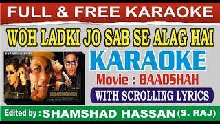 Woh Ladki Jo Sab Se Alag Hai Karaoke - Baadshah - With Scrolling Lyrics - shamshad Hassan