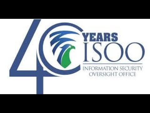 Information Security Oversight Office 40th Anniversary Program