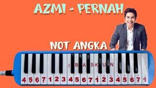 Download lagu Not Pianika PERNAH Azmi