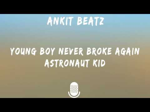 Young Boy Never Broke Again-Astronaut Kid (Lyrics&Lyrics Video)