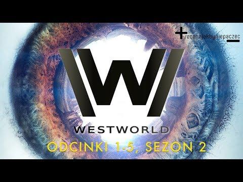 Westworld, sezon 2: NAJWIĘKSZY serialowy powrót roku?   Oceniamy BEZ SPOILERÓW