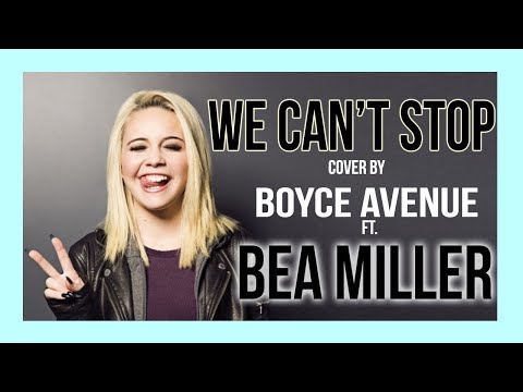 We Can't Stop - Miley Cyrus (Boyce Avenue ft. Bea Miller) Lyric Video