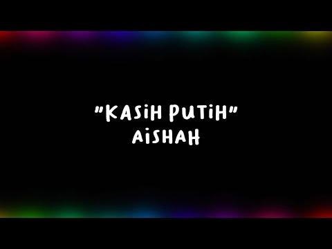 Kasih Putih - Aishah (Official Audio + Lyric)