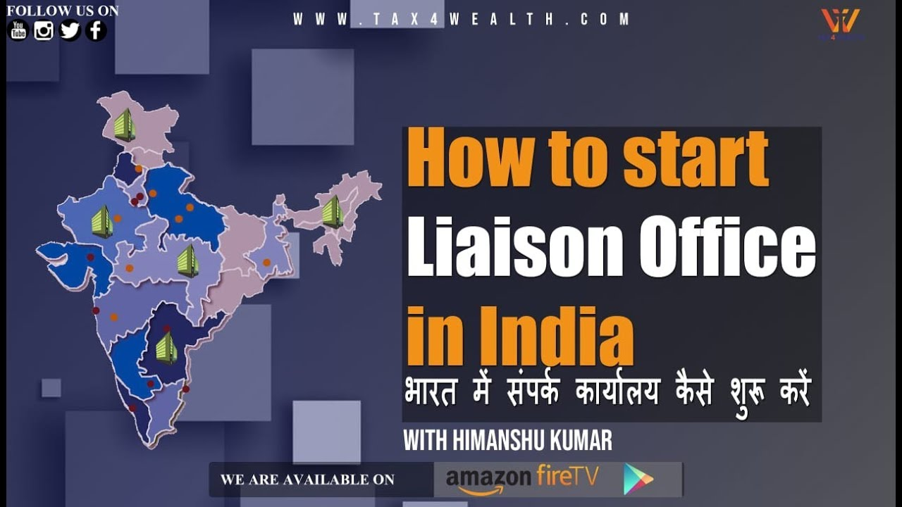 Liaison Office: How to start liaison office in India