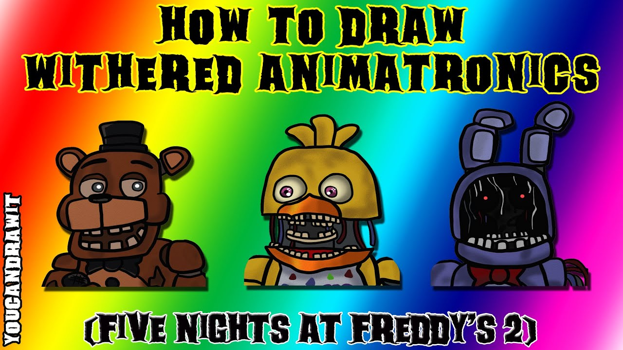 Coloring pictures five nights at freddys 2 cartoon coloring pages - How To Draw Withered Animatronics From Five Nights At Freddy S 2 Youcandrawit 1080p Hd Fnaf Youtube