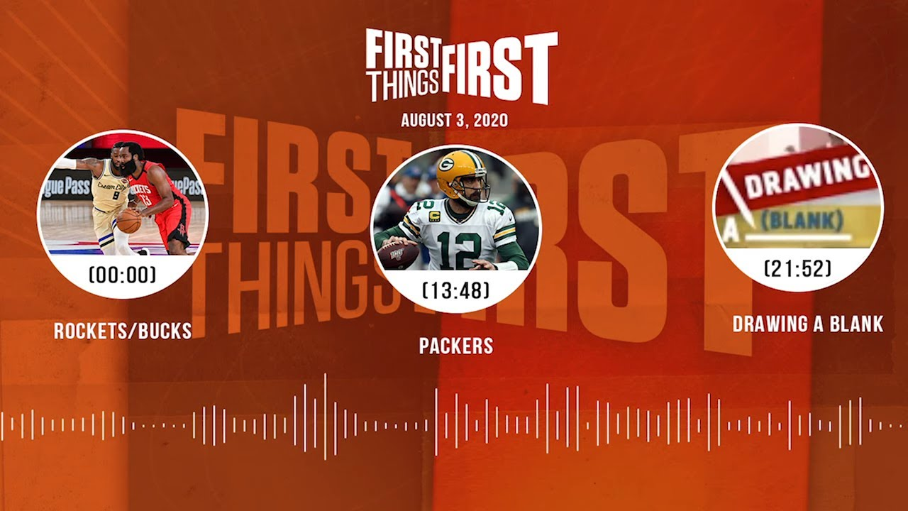 Rockets/Bucks, Packers, Drawing A Blank (8.3.20) | FIRST THINGS FIRST Audio Podcast