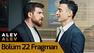 Alev Alev 22. Bölüm Fragman
