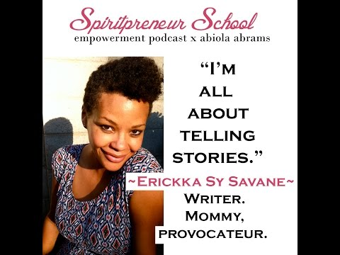 How to be a Blogger, Writer & Columnist Erickka Sy Savane! Spiritpreneur School 27