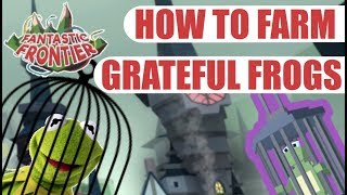 Fantastic Frontier: How to Farm Grateful Frogs