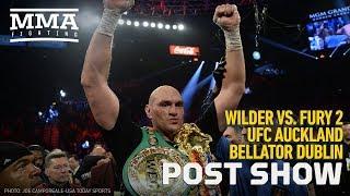 Fury vs. Wilder 2, UFC Auckland and Bellator Post-Show - MMA Fighting