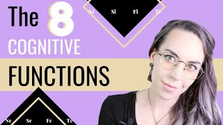 The 8 Cognitive Functions